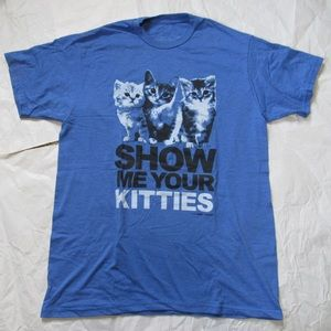Other - Show me your Kitties Cat Unisex T Shirt